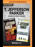 T. Jefferson Parker Charlie Hood Series: Books 1-2: L.A. Outlaws & the Renegades