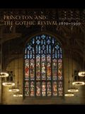 Princeton and the Gothic Revival: 1870-1930