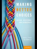 Making Better Choices: Design, Decisions, and Democracy