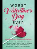 Worst Valentine's Day Ever: A Lonely Hearts Romance Anthology
