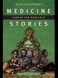 Medicine Stories: Essays for Radicals