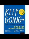 Keep Going ( Volume 10 of 10)