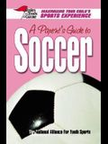 A Parent's Guide to Soccer: Maximizing Your Child's Sports Experience