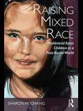 Raising Mixed Race: Multiracial Asian Children in a Post-Racial World
