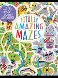 Totally Amazing Mazes: Over 100 Twisty Turny Adventures