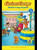 Curious George: Mother's Day Surprise