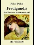 Fredigundis: Kleine Romane aus der Völkerwanderung Band 5
