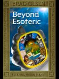 Beyond Esoteric, 3: Escaping Prison Planet
