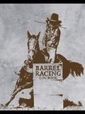 Barrel Racing Log Book: On Deck - Be Thinking - In The Hole - Rodeo Event - Cloverleaf - Chasing Cans