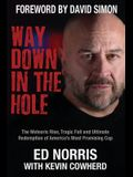 Way Down in the Hole: The Meteoric Rise, Tragic Fall and Ultimate Redemption of America's Most Promising Cop