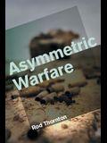 Asymmetric Warfare: Threat and Response in the Twenty-First Century