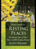 Resting Places: The Burial Sites of More Than 14,000 Famous Persons, 3D Ed.