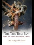 The Ties That Buy: Women and Commerce in Revolutionary America