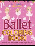 Ballet Coloring Book! Discover This Collection Of Coloring Pages For Girls
