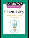 Visual Learning: Chemistry: An Illustrated Guide for All Ages