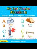 My First Albanian Alphabets Picture Book with English Translations: Bilingual Early Learning & Easy Teaching Albanian Books for Kids