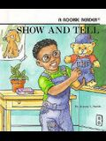 Show and Tell (a Rookie Reader)