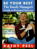 Be Your Best: The Family Manager's Guide to Personal Success