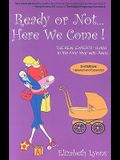 Ready or Not Here We Come!: The Real Experts' Guide to the First Year With Twins
