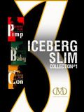 Iceberg Slim Collection #1: Pimp, Trick Baby, Long White Con