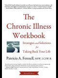The Chronic Illness Workbook: Strategies and Solutions for Taking Back Your Life