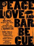 Peace, Love & Barbecue: Recipes, Secrets, Tall Tales, and Outright Lies from the Legends of Barbecue: A Cookbook