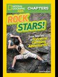 Rock Stars!: True Stories of Extreme Rock Climbing Adventures