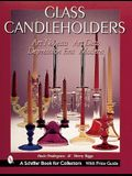 Glass Candleholders: Art Nouveau, Art Deco, Depression Era, Modern