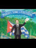Martí's Song for Freedom: Martí Y Sus Versos Por La Libertad