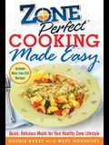 Zoneperfect Cooking Made Easy: Quick, Delicious Meals for Your Healthy Zone Lifestyle