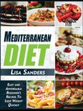Mediterranean Diet: Easy and Affordable Beginner's Recipes to Lose Weight Quickly