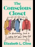 The Conscious Closet: The Revolutionary Guide to Looking Good While Doing Good