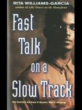 Fast Talk on a Slow Track