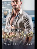 The Doctor's Magic Hands: Doctor Romance Novel