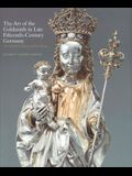 The Art of the Goldsmith in Late Fifteenth-Century Germany: The Kimbell Virgin and Her Bishop