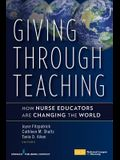 Giving Through Teaching: How Nurse Educators Are Changing the World