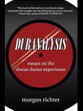 Duranalysis: Essays on the Duran Duran Experience