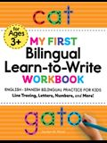 My First Bilingual Learn-To-Write Workbook: English - Spanish Bilingual Practice for Kids: Line Tracing, Letters, Numbers, and More!