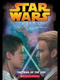 Star Wars: Jedi Quest: The Trail of the Jedi: Jedi Quest #02: The Trail Of The Jedi