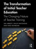 The Transformation of Initial Teacher Education: The Changing Nature of Teacher Training