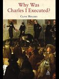Why Was Charles I Executed?