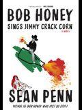 Bob Honey Sings Jimmy Crack Corn