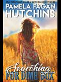 Searching for Dime Box (Michele #3): A What Doesn't Kill You Romantic Mystery