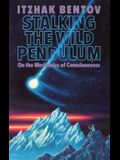 Stalking the Wild Pendulum: On the Mechanics of Consciousness