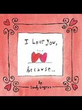 I Love You, Because...