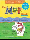 The M.O.P. Book: Anthology Edition: A Guide to the Only Proven Way to STOP Bedwetting and Accidents (black-and-white version)