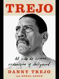 Trejo (Spanish Edition): Mi Vida de Crimen, Redención Y Hollywood
