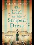 The Girl in the Striped Dress: A completely heartbreaking and gripping World War 2 page-turner, based on a true story