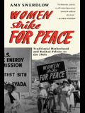 Women Strike for Peace: Traditional Motherhood and Radical Politics in the 1960s