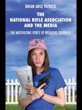 The National Rifle Association and the Media: The Motivating Force of Negative Coverage